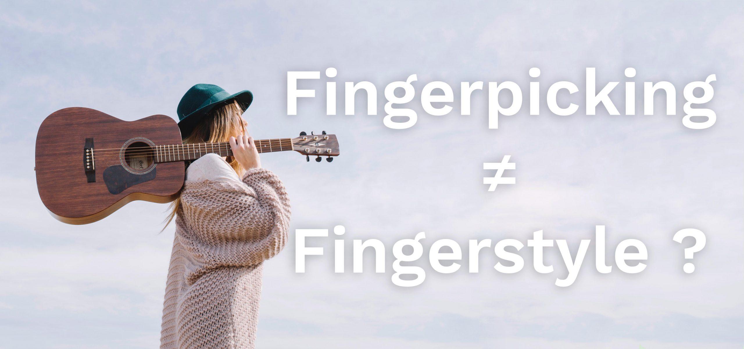 Les différences entre fngerpicking et fingerstyle à la guitare